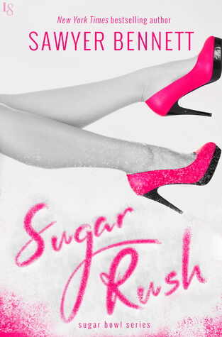 SUGAR RUSH by Sawyer Bennett: Review